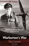 Warburtons War: The Life of Maverick Ace Adrian Warburton DSO DFC DFC(USA)