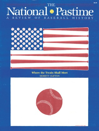 The National Pastime Spring 1985: A Review of Baseball History