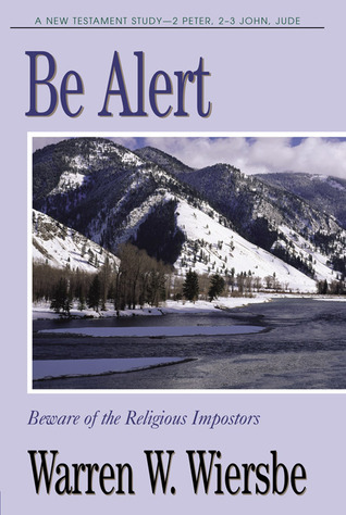 Be Alert (2 Peter, 2 & 3 John, Jude) by Warren W. Wiersbe