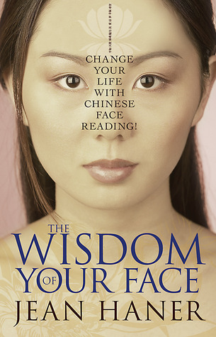The Wisdom of Your Face by Jean Haner