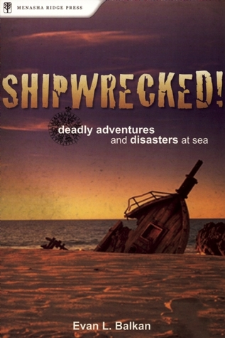 Shipwrecked! by Evan L. Balkan