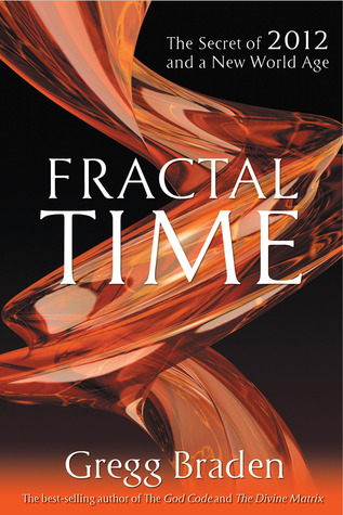 Fractal Time by Gregg Braden