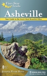 Five-Star Trails: Asheville: Your Guide to the Area's Most Beautiful Hikes