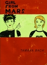 Girl from Mars by Tamara Bach