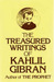 The Treasured Writings of Kahlil Gibran by Kahlil Gibran