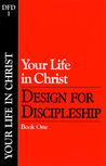 Design for Discipleship: Your Life in Christ,  Book 1