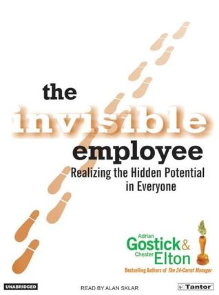 The Invisible Employee by Adrian Robert Gostick