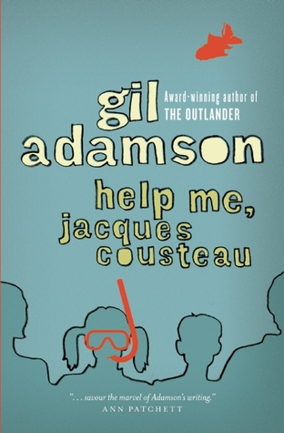 Help Me, Jacques Cousteau by Gil Adamson