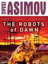 The Robots of Dawn (Robot, #3)