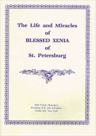 The Life and Miracles of Blessed Xenia of St. Petersburg