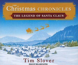 The Christmas Chronicles by Tim Slover