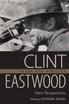 Clint Eastwood, Actor and Director: New Perspectives