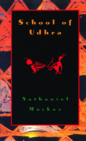 School of Udhra by Nathaniel Mackey