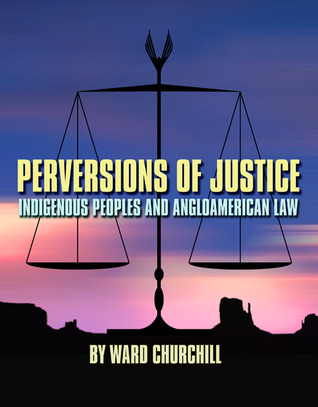 Perversions of Justice: Indigenous Peoples and Anglo-american Law