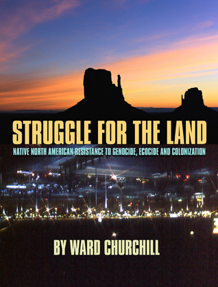 Struggle for the Land by Ward Churchill