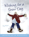 Wishing for a Snow Day by Peg Meier