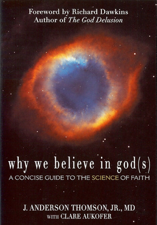 Why We Believe in God(s) by J. Anderson Thomson Jr.
