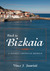 Back to Bizkaia: A Basque-American Memoir