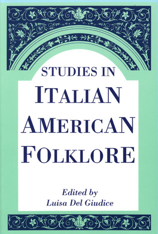 Studies In Italian American Folklore