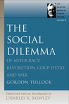 SOCIAL DILEMMA, THE (Selected Works of Gordon Tullock)