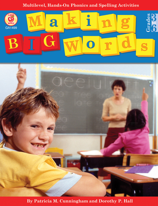 Making Big Words, Grades 3 - 6: Multilevel, Hands-On Spelling and Phonics Activities