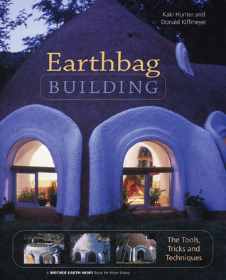 Earthbag Building by Kaki Hunter