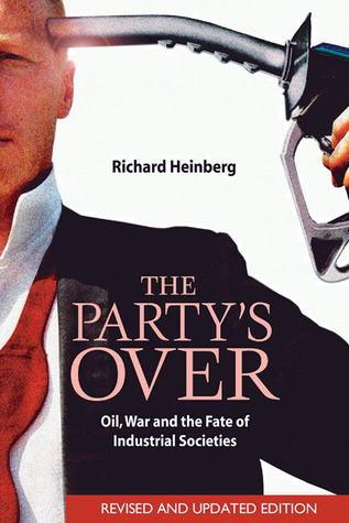 The Party's Over by Richard Heinberg