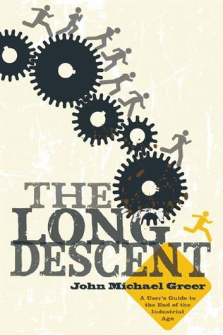 The Long Descent by John Michael Greer