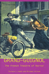 Grand-Guignol: The French Theatre of Horror