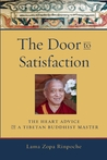 The Door to Satisfaction: The Heart Advice of a Tibetan Buddhist Master