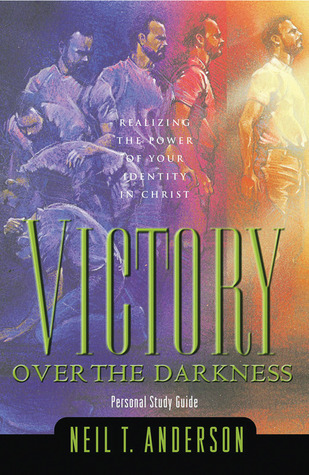 Victory Over the Darkness by Neil T. Anderson