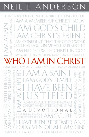 Who i am in christ a devotional by neil t anderson reviews