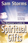 The Beginner's Guide to Spiritual Gifts (Beginner's Guides (Servant))