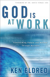 God Is at Work: Transforming People and Nations Through Business