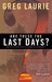 Are These the Last Days?: How to Live Expectantly in a World of Uncertainty
