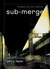 Submerge: Living Deep in a Shallow World: Service, Justice and Contemplation Among the World's Poor