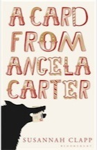 A Card from Angela Carter by Susannah Clapp