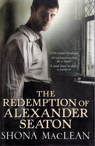 The Redemption of Alexander Seaton by Shona MacLean