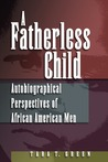 A Fatherless Child: Autobiographical Perspectives of African American Men