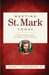 Meeting St. Mark Today: Understanding the Man, His Mission, and His Message