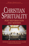 Christian Spirituality III: Post Reformation and Modern (World Spirituality: An Encyclopedic History of the Religious Quest, Volume 18)