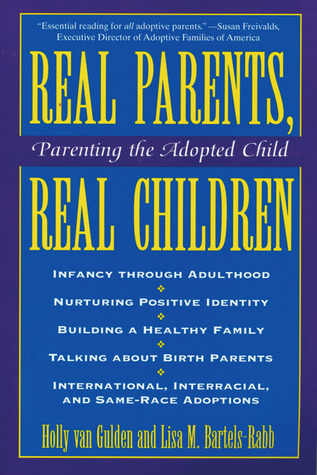 Real Parents, Real Children by Holly Van Gulden