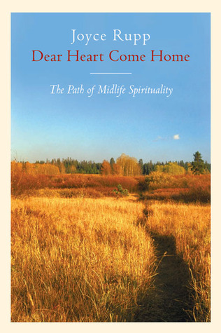 Dear Heart, Come Home by Joyce Rupp