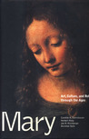 Mary: Art, Culture, and Religion Through the Ages