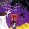 Brave Wolf and the Thunderbird: Tales of the People