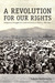 A Revolution for Our Rights: Indigenous Struggles for Land and Justice in Bolivia, 1880-1952