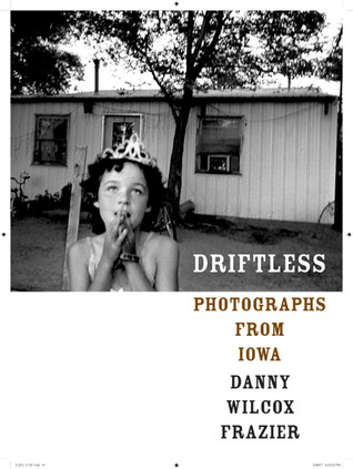 Driftless: Photographs from Iowa