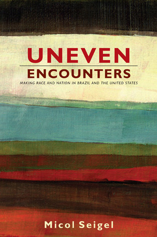 Uneven Encounters by Micol Seigel