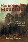 Men to Match My Mountains: The Opening of the Far West 1840-1900