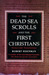 The Dead Sea Scrolls and the First Christians